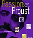 Passion Proust. L'album d'une vie