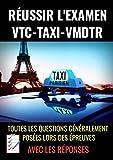 REUSSIR L'EXAMEN VTC-TAXI-VMDTR : examen taxi - examen vtc: Formation vtc-formation taxi- toutes les questions examens avec réponses- Grand Format