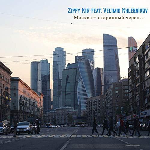Zippy Kid feat. Velimir Khlebnikov