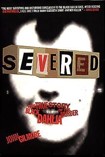 "Severed: The True Story of the ""Black Dahlia"" Murder"
