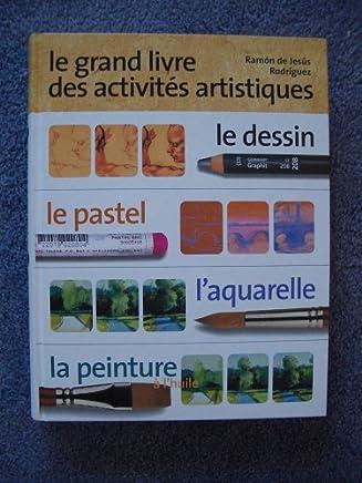 Le grand livre des activités artistiquesz