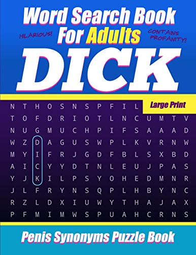 Word Search Book For Adults - Dick - Large Print - Penis Synonyms Puzzle Book: NSFW Sweary Cuss Words
