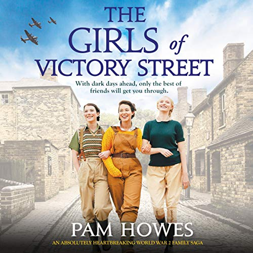 The Girls of Victory Street: An Absolutely Heartbreaking World War 2 Family Saga cover art