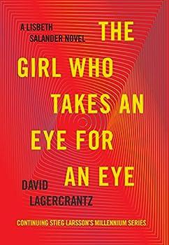 The Girl Who Takes an Eye for an Eye  A Lisbeth Salander novel continuing Stieg Larsson s Millennium Series