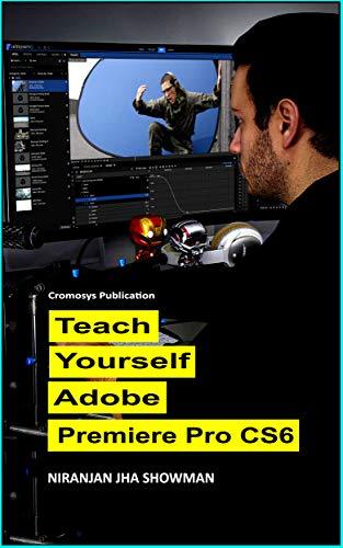 Teach Yourself Adobe Premiere Pro CS6 (English Edition)