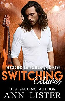 Switching Octaves (The Rock Gods: East Coast Label Book 2) by [Ann Lister]