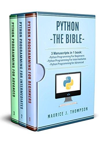 Python: 3 Manuscripts in 1 book: - Python Programming For Beginners - Python Programming For Intermediates - Python Programming for Advanced (English Edition)