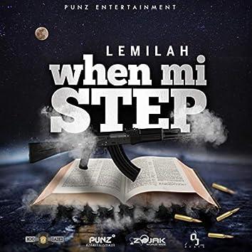 When Mi Step