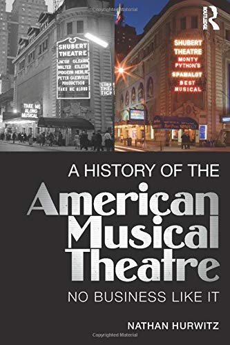 Compare Textbook Prices for A History of the American Musical Theatre 1 Edition ISBN 9780415715089 by Hurwitz, Nathan