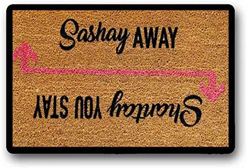 Solatman Shantay You Stay Sashay Away - Felpudo con texto en inglés