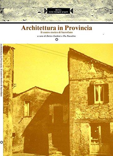 Architettura in Provincia. il centro storico di