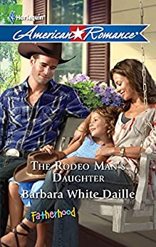 The Rodeo Man's Daughter (Fatherhood Book 34) by [Barbara White Daille]