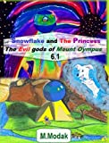 6.1 Snowflake and The Princess The Evil gods of Mount Olympus Episode 6.1 (The Adventures of Snowflake and The Princess Book 6) (English Edition)