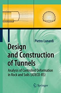 Design and Construction of Tunnels: Analysis of Controlled Deformations in Rock and Soils (ADECO-RS)