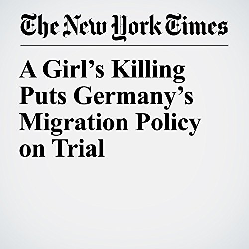 A Girl's Killing Puts Germany's Migration Policy on Trial copertina