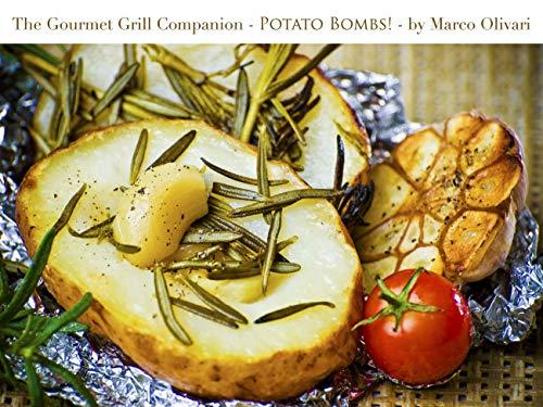 Gourmet Grill Companion - Potato Bombs! (English Edition)