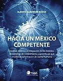 Hacia un México Competente: Análisis Integral de los distintos ecosistemas de conocimiento y aprendizaje que inciden en la formación capital humano en México