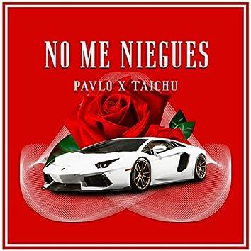 No Me Niegues (feat. Taichu)