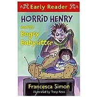 Horrid Henry & the Bogey Babysitter