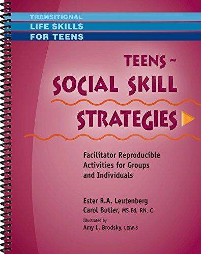 Teens - Social Skill Strategies - Facilitator Reproducible Activities for Groups and Individuals (Transitional Life Skills for Teens)