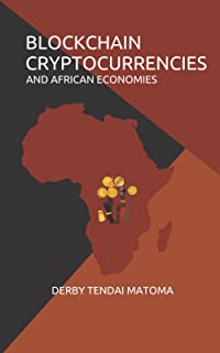 Blockchain Cryptocurrencies and African Economies: Blockchain the messiah of African economies