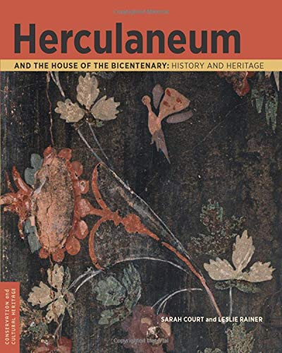 Court, S: Herculaneum and the House of the Bicentenary - His: History and Heritage (Conservation & Cultural Heritage, Band 10)