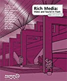Rich Media StudioLab: Video and Sound in Flash - with Premiere, After Effects, Final Cut Pro, Cubase, Quicktime, Acid, Sound Forge and more. (with CD ROM)
