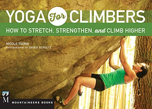 Tsong, N: Yoga for Climbers: How to Stretch, Strengthen and Climb Higher
