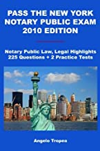 Pass The New York Notary Public Exam 2010 Edition: Notary Public Law, Legal Highlights, 225 Questions + 2 Practice Tests