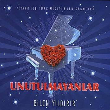 Unutulmayanlar / Piyano ile Türk Müziği'nden Seçmeler
