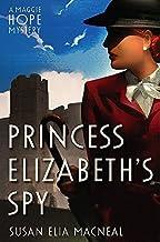 Princess Elizabeth's Spy (Maggie Hope) by Susan Elia MacNeal (2015-02-05)