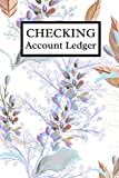Checking Account Ledger: 6 x 9 - 120 pages, General Business Ledger Checking Account Transaction Register Cash Book For Bookkeeping.