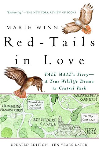 Red-Tails in Love: PALE MALE'S STORY--A True Wildlife Drama in Central Park (Vintage Departures) (English Edition)