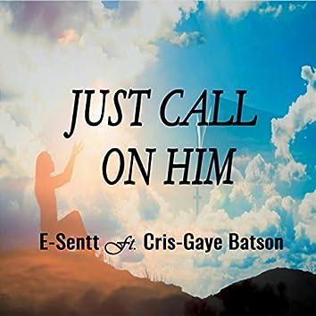 Just Call on Him (feat. Cris-Gaye Batson)