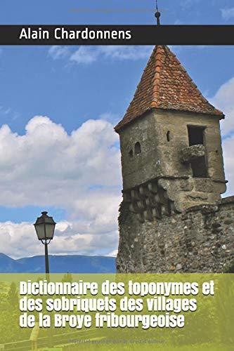 Dictionnaire des toponymes et des sobriquets des villages de la Broye fribourgeoise