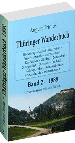 Thüringer Wanderbuch 1888 - Band 2 (Gesamtausgabe mit acht Bänden): Hörselberg - Schloß Friedenstein - Friedrichswerth - Ichtershausen - Kandelaber - ... - Friedrichroda - Waltershausen