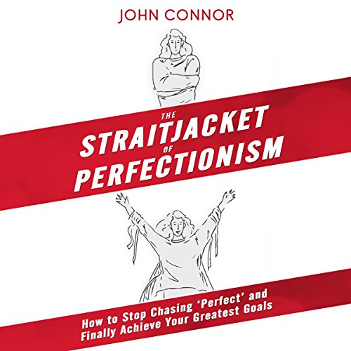 The Straitjacket of Perfectionism audiobook cover art