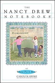 Whose Pet Is Best? (Nancy Drew Notebooks Book 17) by [Carolyn Keene]