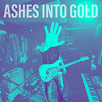 Ashes Into Gold