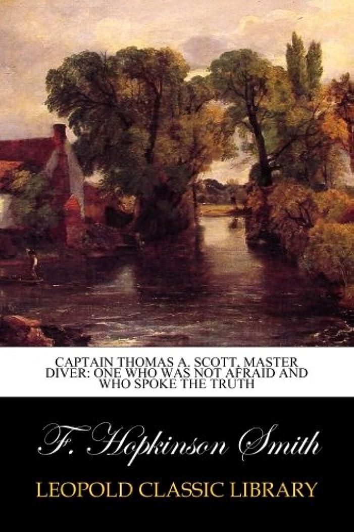 スラック概してコンパイルCaptain Thomas A. Scott, master diver: one who was not afraid and who spoke the truth