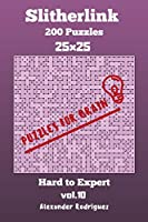 Puzzles for Brain Slitherlink - 200 Hard to Expert 25x25 vol. 10