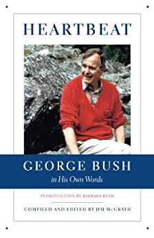 Heartbeat: George Bush in His Own Words (Lisa Drew Books) by [Jim McGrath]