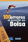 100 ERRORES AL INVERTIR EN BOLSA (Negocios en el bolsillo)