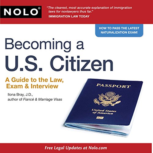 Becoming a U.S. Citizen: A Guide to the Law, Exam & Interview audiobook cover art