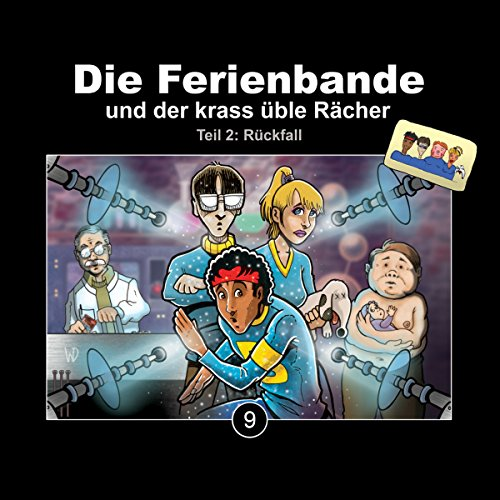 Rückfall - Die Ferienbande und der krass üble Rächer 2     Die Ferienbande 9              By:                                                                                                                                 Die Ferienbande                               Narrated by:                                                                                                                                 div.                      Length: 1 hr and 7 mins     Not rated yet     Overall 0.0