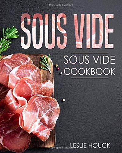 Sous Vide: Sous Vide Cookbook: The Ultimate Sous Vide Cookbook with Easy to Cook Sous Vide Recipes