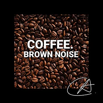 Brown Noise Coffee (Loopable)