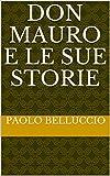 Don Mauro e le sue storie (Italian Edition)