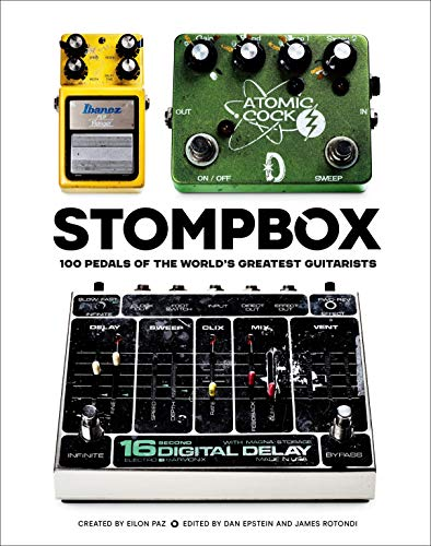Stompbox: 100 Pedals of the World's Greatest Guitarists