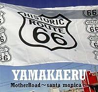 Mother Road~santa monica~